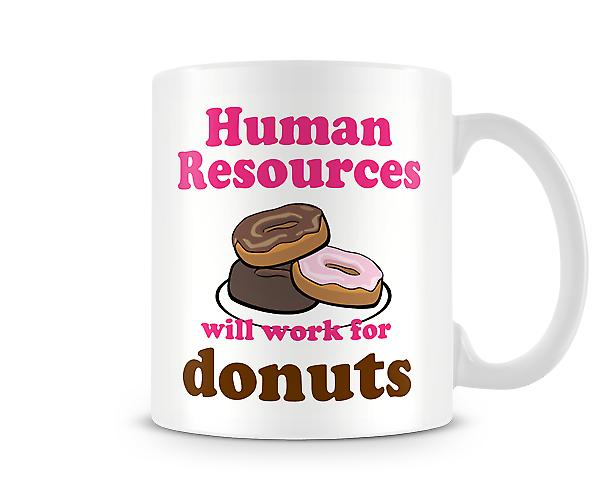 Human Resources Work For Donuts Mug