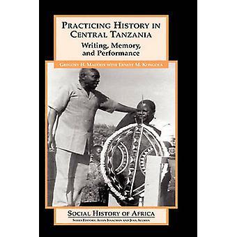 Öva historia i centrala Tanzania skriva minne och prestanda av Maddox & Gregory H.