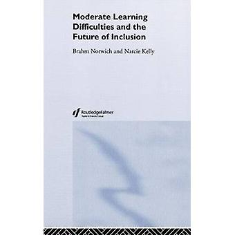 Moderate Learning Difficulties and the Future of Inclusion by Norwich & Brahm