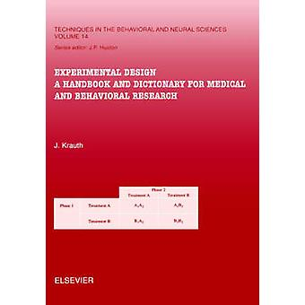 Experimental Design A Handbook and Dictionary for Medical and Behavioral Research by Krauth & Joachim