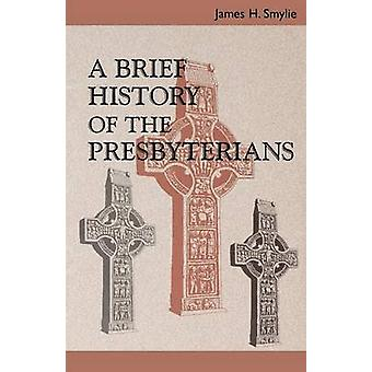 Uma breve história dos Presbiterianos por SMYLIE