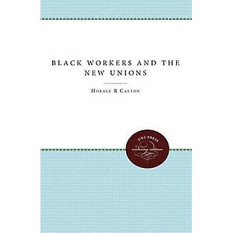 Svart arbetstagare och de nya unionerna av brunett & Horace R.