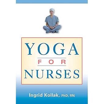 Yoga för sjuksköterskor av Kollak & Ingrid