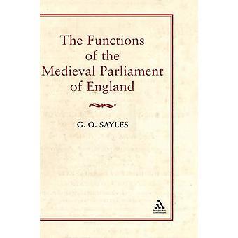 Funktioner af middelalderlige Parlamentet i England af Sayles & G. O.