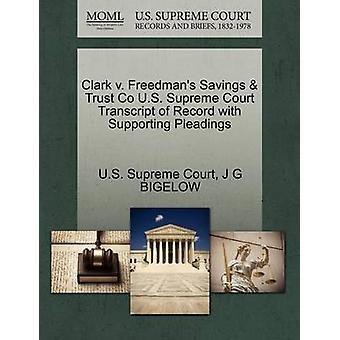Clark v. Freedmans Savings  Trust Co U.S. Supreme Court Transcript of Record with Supporting Pleadings by U.S. Supreme Court