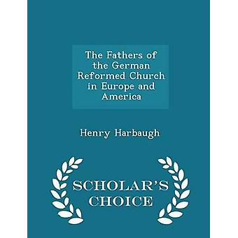 The Fathers of the German Reformed Church in Europe and America  Scholars Choice Edition by Harbaugh & Henry