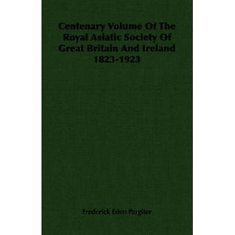 Volume du centenaire de la Royal Asiatic Society Of Great Britain And Ireland 18231923 par Pargiter & Frederick Eden
