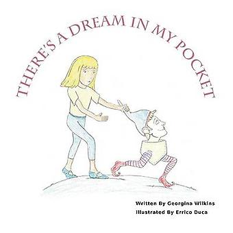 Theres A Dream In My Pocket by Wilkins & Georgina