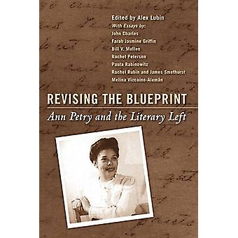 Revising the Blueprint Ann Petry and the Literary Left by Lubin & Alex