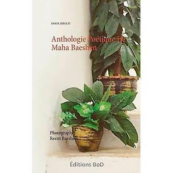 Anthologie Potique De Maha Baeshen por Zerguit & Imane