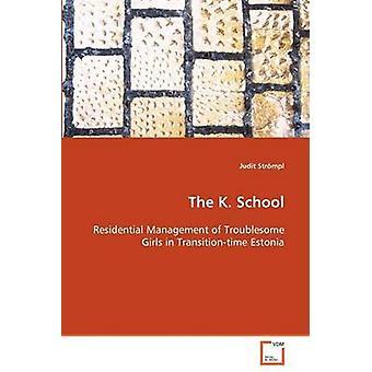 The K. School by Strmpl & Judit