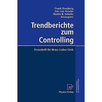 Trendberichte zum Controlling  Festschrift fr Heinz Lothar Grob by Bensberg & Frank