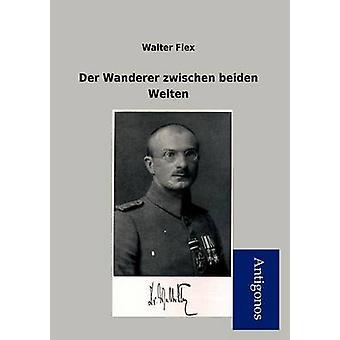 Der Wanderer Zwischen Beiden Welten by Flex & Walter