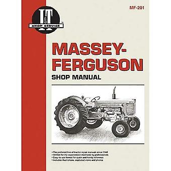 Massey-Ferguson Shop Manual: Model Mf65/Models Mf85, Mf88, Mf Super 90, Mf Super 90wr/Models Mf1100, Mf1130/Model Mf1150/Models Mf1105, Mf1135, Mf1 (I & T Shop Service Manuals)