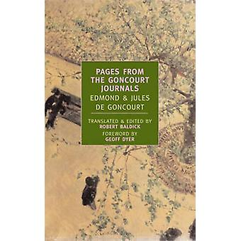 Pages from the Goncourt Journals by Edmond de Goncourt & Jules de Goncourt & Robert Baldick & Geoff Dyer