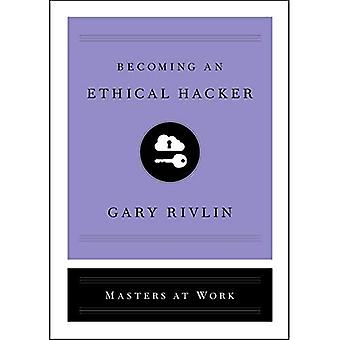 Becoming an Ethical Hacker (Masters at Work)