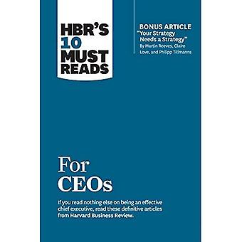 HBR's 10 Must Reads for Ceos (with Bonus Article 'Your Strategy Needs a Strategy' by Martin Reeves,� Claire Love, and Philipp Tillmanns)