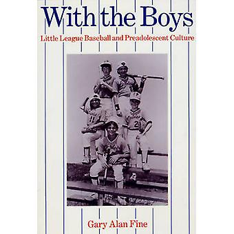 With the Boys - Little League Baseball and Preadolscent Culture by Gar