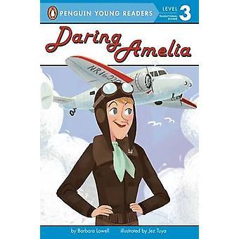 Daring Amelia by Barbara Lowell - Jez Tuya - 9780448487601 Book