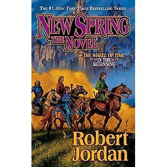 New Spring by Robert Jordan - 9780765345455 Book