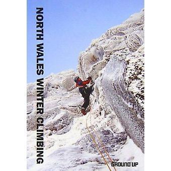 North Wales Winter Climbing by Simon John Panton - Mark Richards - Si