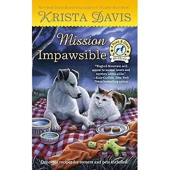 Mission Impawsible - A Paws & Claws Mystery by Krista Davis - 97811019