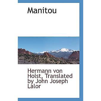 Manitou by Translated By John Jo Hermann Von Holst - 9781140662433 Bo