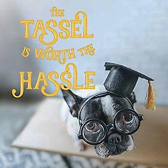The Tassel Was Worth the Hassle by Anita Wood - 9781423649007 Book