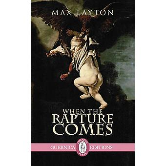 When the Rapture Comes by Max Layton - 9781550716429 Book