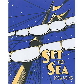 Set To Sea by Drew Weing - 9781606997710 Book