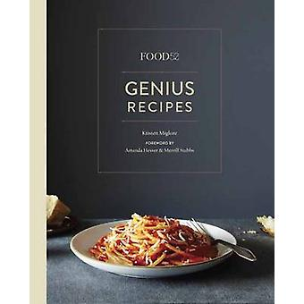Food52 Genius Recipes - 100 Recipes That Will Change the Way You Cook