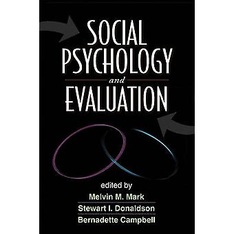 Social Psychology and Evaluation by Melvin M. Mark - Stewart I. Donal