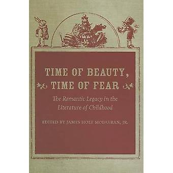 Time of Beauty - Time of Fear - The Romantic Legacy in the Literature