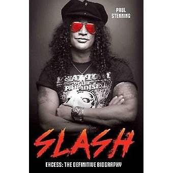 Slash - Excess - The Biography by Paul Stenning - 9781786064196 Book