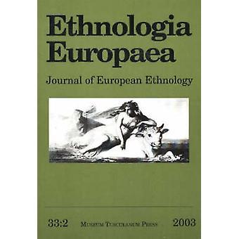 Ethnologia Europaea - Volume 33/2 - Journal of European Ethnology - Vol