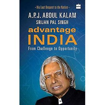 Advantage India - From Challenge to Opportunity by A. P. J. Abdul Kala