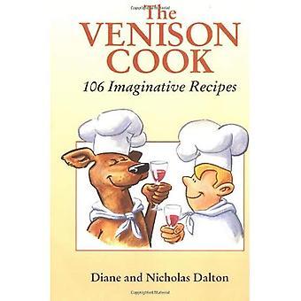 El cocinero de venado: 106 recetas imaginativas