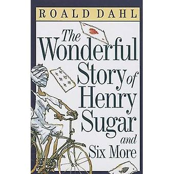 The Wonderful Story of Henry Sugar and Six More by Roald Dahl - 97816