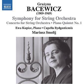 Bacewicz / Kupiec / Capella Bydgostiensis - Con for Strs Sym for Strs & Pno Qnt 1 [CD] USA import