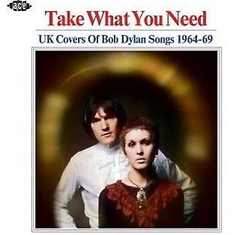 Take What You Need: Uk Covers of Bob Dylan Songs 1964-69 - Take What You Need: Uk Covers of Bob Dylan Songs 1964-69 [CD] USA import