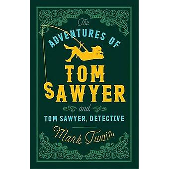 The Adventures of Tom Sawyer and Tom Sawyer Detective by Mark Twain