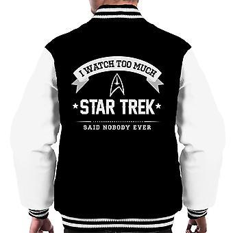 I Watch Too Much Star Trek Said Nobody Ever Men's Varsity Jacket