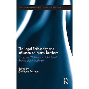 The Legal Philosophy and Influence of Jeremy Bentham by Guillaume Tusseau