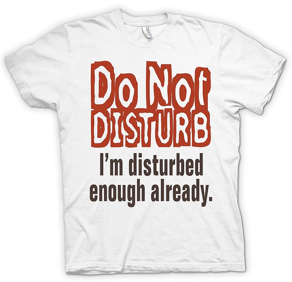 Womens T-shirt - Do Not Disturb I'm Disturbed - Quote
