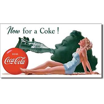 Coca Cola Now For A Coke Metal Sign 400Mm X 215Mm