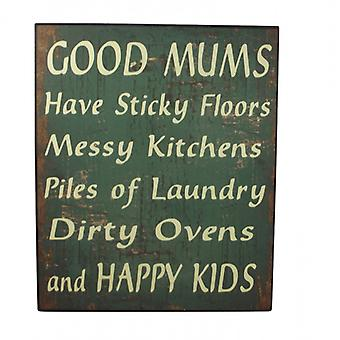 Good Mums Have Sticky Floors and Happy Kids Wall Plaque