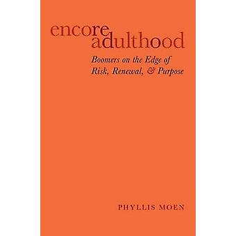 Encore Adulthood - Boomers on the Edge of Risk - Renewal - and Purpose