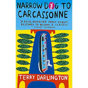 Narrow Dog to Carcassonne by Terry Darlington - 9780553816693 Book