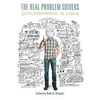 Los verdaderos solucionadores de problemas-emprendedores sociales en América por Ruth Sha