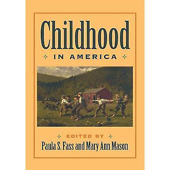 Enfance en Amérique par Paula S. Fass - Mary Ann Mason - 978081472693